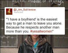"""The gender imbalance implied by how effective """"I have a boyfriend"""" is instead of """"I don't want to date you."""""""