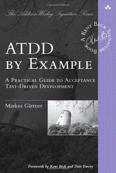 ATDD by Example: A Practical Guide to Acceptance Test-Driven Development (Addison-Wesley Signature Series (Beck)) by Markus Gärtner et al., http://www.amazon.com/dp/0321784154/ref=cm_sw_r_pi_dp_9wwmtb01CVMXV