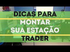Dicas para montar uma estação Trader / #Operefuturos - YouTube Tape Reading, Day Trader, Data, Youtube, Financial Charts, Personal Finance, Digital Marketing Strategy, Accounting, Investing
