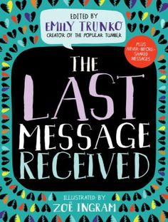 Culled from the viral blog sensation of the same name, a gift-book edition of more than 100 last messages sent before the sudden endings of relationships or lives includes poignant and heartfelt expressions of love, thanks and farewell.