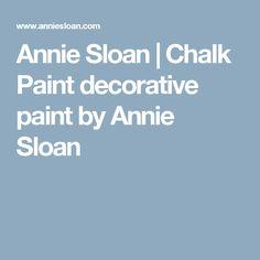 Annie Sloan   Chalk Paint decorative paint by Annie Sloan