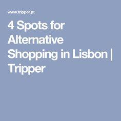 4 Spots for Alternative Shopping in Lisbon | Tripper