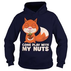 Come Play With My Nuts Squirrel TShirt #gift #ideas #Popular #Everything #Videos #Shop #Animals #pets #Architecture #Art #Cars #motorcycles #Celebrities #DIY #crafts #Design #Education #Entertainment #Food #drink #Gardening #Geek #Hair #beauty #Health #fitness #History #Holidays #events #Home decor #Humor #Illustrations #posters #Kids #parenting #Men #Outdoors #Photography #Products #Quotes #Science #nature #Sports #Tattoos #Technology #Travel #Weddings #Women