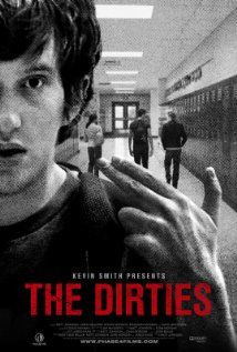 The Dirties (2013)   5 out of 10   Rewatch? No