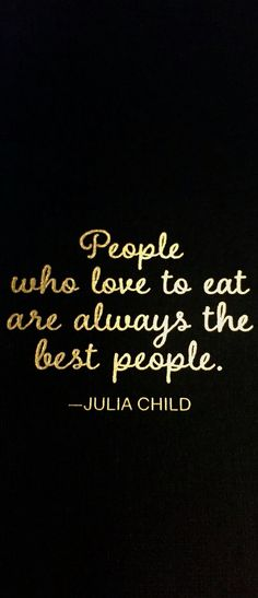 Love this Julia Child quote about people who love to eat!! via @rtwgirl