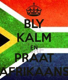 Bly Kalm en Praat Afrikaans - Keep Calm and Speak Afrikaans