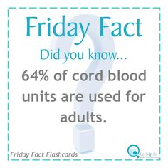 Did you know... 64% of cord blood units are used for adults.  www.Cells4life.com
