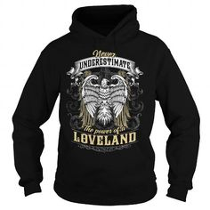 LOVELAND LOVELANDBIRTHDAY LOVELANDYEAR LOVELANDHOODIE LOVELANDNAME LOVELANDHOODIES  TSHIRT FOR YOU