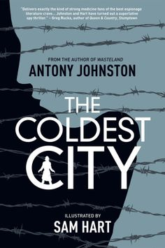 The Coldest City by Anthony Johnston and Sam Hart | nomiresdebajodelacama