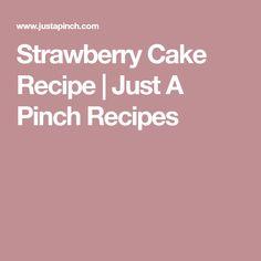 Do Nothing Cake Recipe Best Strawberry Cake Recipe, Strawberry Cakes, Strawberry Recipes, Best Crab Dip, Best Crabs, Easy Stroganoff Recipe, Do Nothing Cake, Doodle Cake, Oyster Dressing