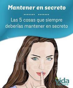 Cosas que siempre deberías mantener en secreto.