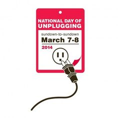 Will You Unplug For The National Day of Unplugging?