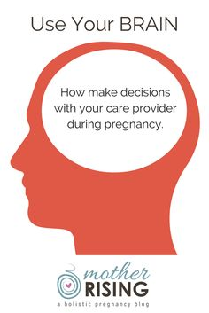 The BRAIN Acronym Tool is all about how to get information and make decisions with your care provider during pregnancy, birth and postpartum.