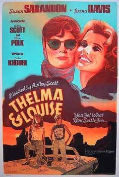 Thelma and Louise - Susan Sarandon - Geena Davis - Directed by Ridley Scott - MGM - Spanish movie poster. Thelma Louise, Thelma And Louise Movie, Good Girl, Martin Scorsese, Stanley Kubrick, Alfred Hitchcock, Ballad Of Lucy Jordan, Geena Davis, Fritz Lang