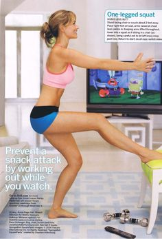 prevent a snack attack ..by working out while you watch...
