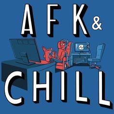 AFK and Chill T-Shirt