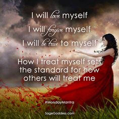 I will love myself, I will forgive myself, I will be true to myself. How I treat myself sets the standard for how others will treat me. #LifeQuotes