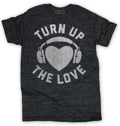 Turn Up the Love T-shirt. Turnt up on all sorts of passionate emotions with headphones around that big heart of yours. Ultra soft heather grey tri-blend. 50% po