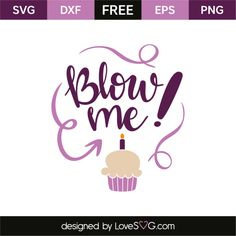 *** FREE SVG CUT FILE for Cricut, Silhouette and more *** Blow me!