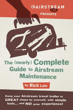 Airstream Life's (Nearly) Complete Guide to Airstream Maintenance