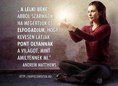 Andrew Matthews idézete a megértésről és elfogadásról. A kép forrása: napielemozsia Andrew Matthews, Motivational Quotes, Inspirational Quotes, English Quotes, Timeline Photos, Picture Quotes, Karma, Letter Board, Einstein