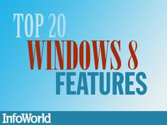 Top 20 Windows 8 Features  As with any technological overhaul, Windows 8 has been met with passionate and mixed response among those who have had a chance to download and test run the Consumer Preview of Microsoft's flagship OS. The company's bold new direction for Windows, with its dual interface and emphasis on tablet functionality, certainly means changes ahead for IT departments when Windows officially ships. But for users there is a lot to like about the forthcoming OS.
