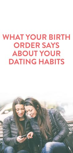 What Your Birth Order Says About Your Dating Habits  .ambassador