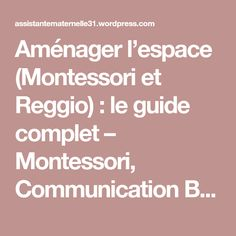 Aménager l'espace (Montessori et Reggio) : le guide complet – Montessori, Communication Bienveillante… et bien plus encore !