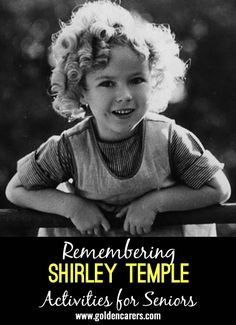 Remembering Shirley Temple: The residents loved the remembering Judy Garland powerpoint presentation and asked if there was one on Shirley Temple. I made one and thought I would submit it as these create great discussion and reminiscing.