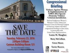 This month the NIWRC, Indian Law Resource Center & National Congress of American Indians will be hosting a congressional briefing in Washington DC about Violence Against Women!