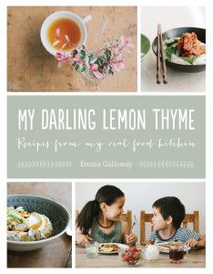 Your must-buy vegan/vegetarian/gluten-free cookbook for 2014! My Darling Lemon Thyme: Recipes From My Real Food Kitchen