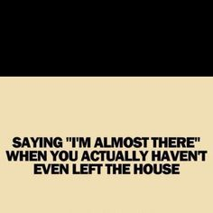 I do this all the time!!!! My family has caught me on several occasions!!! This is hilarious to me!!!