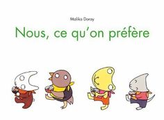 Nous, ce qu'on préfère  Malika Doray  Editions L'école des Loisirs  Collection Loulou & cie