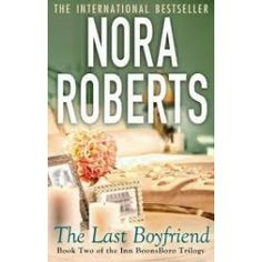 The Last Boyfriend by Nora Roberts. Now Available - $7.  http://booksandbits.org.au/fiction-romance/4349-the-last-boyfriend-9780749955519.html #books #secondhand #secondhandbooks #bargain #nowavailable #romance #noraroberts