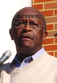 Sucklisted: Herman Cain	 Reference: Brian Stansberry