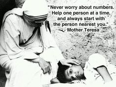 """""""Never worry about numbers. Help one person at a time, and always start with the person nearest you."""" (Blessed Mother Teresa of Calcutta) Motivational Thoughts, Inspirational Quotes, Motivational Quotes, Mother Teresa Quotes, We Are The World, Lectures, Blessed Mother, Great Quotes, Akita"""