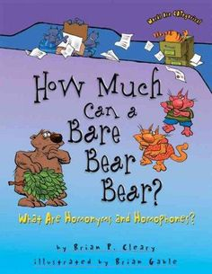 Simple text introduces homonyms, words that sound and look the same but have different meanings, and homophones, words that sound alike, but have different spellings and meaning. Reprint.
