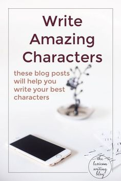 Write Amazing Characters | Write Amazing Characters. Character development, fleshing out characters, writing tips, writing advice