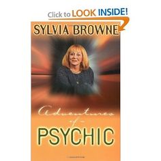Adventures of a Psychic: A Fascinating and Inspiring True-Life Story of One of America's Most Successful Clairvoyants    I found this to be very interesting. I've read several of her books, and quite enjoyed them, too.