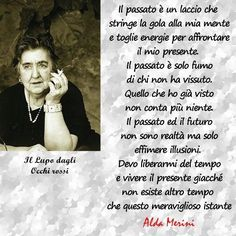 alda merini - Il mio passato. Persona, Osho, Words Quotes, Life Lessons, Einstein, Philosophy, Best Quotes, Quotations, I Am Awesome