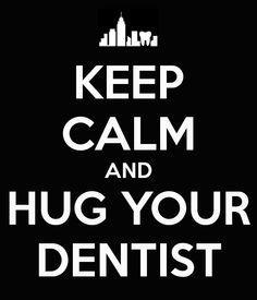 hug your dentist - Google Search