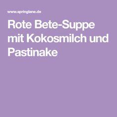 Rote Bete-Suppe mit Kokosmilch und Pastinake