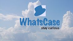 WhatsCase: WhatsCase - How does it Work?