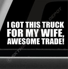 I Got This Truck For My Wife Funny Bumper by SkyhawkStickerDepot
