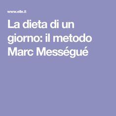 La dieta di un giorno: il metodo Marc Mességué