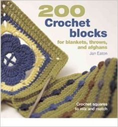 [( 200 Crochet Blocks for Blankets, Throws, and Afghans: Crochet Squares to Mix and Match By Eaton, Jan ( Author ) Paperback Sep - 2004)] Paperback: Amazon.co.uk: Jan Eaton: Books