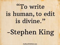 """To write is human, to edit is divine."" -Stephen King #writingquotes #authors"