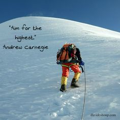 """Quote: """"Aim for the highest."""" Andrew Carnegie #inspiration #davidshoup #quotes #andrewcarnegie"""