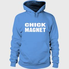 Chick Magnet Hoodie