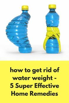 how to get rid of water weight - 5 Super Effective Home Remedies When you gain a little weight after a week or two of binge eating, it is mostly just water weight. It might be one of the most ignored reasons of people looking fat even when they are not. Water weight is very easy to stack up and it can remain in the body for a …